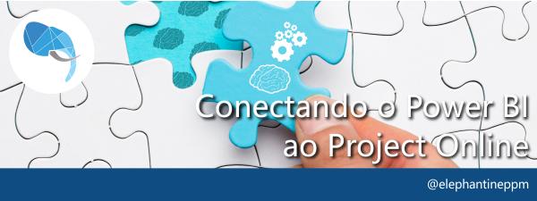 Power BI: Como conectar com o Project Online